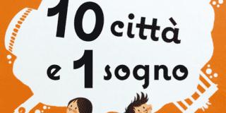 10 città e 1 sogno