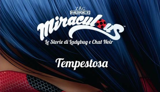 Miraculous Tempestosa, De Agostini